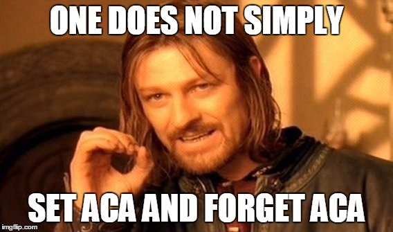 Continuous ACA changes means you cannot set it and forget it