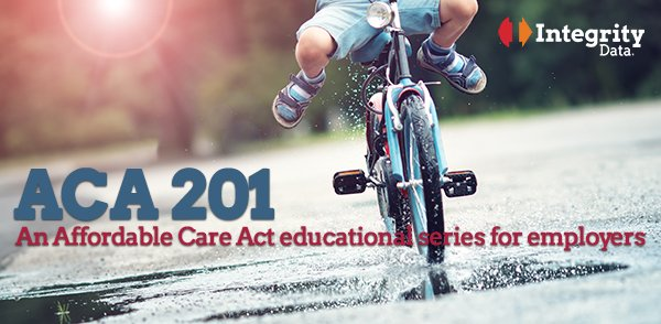 Affordable Care Act 201 Educational Series for Employers