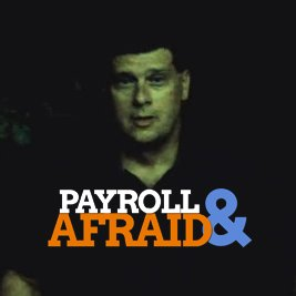 Payroll and Afraid