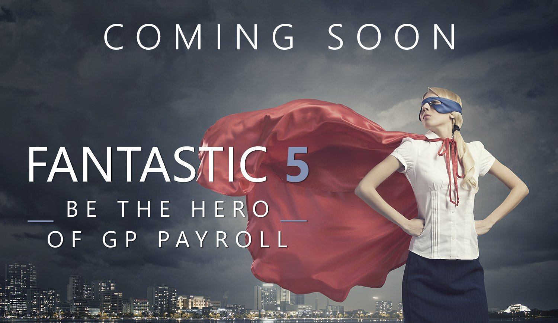Coming soon: Fantastic 5 be the hero of GP payroll