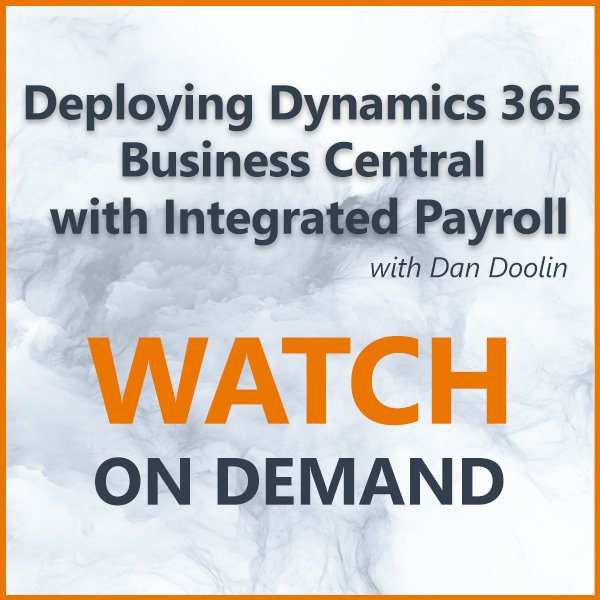 Watch on demand Deploying Dynamics 365 Business Central with Integrated Payroll