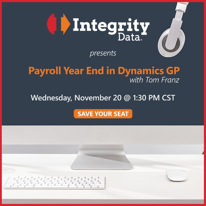 You heard about it at User Group Summit - Register now for Integrity Data's Dynamics GP Payroll Year End Webinar