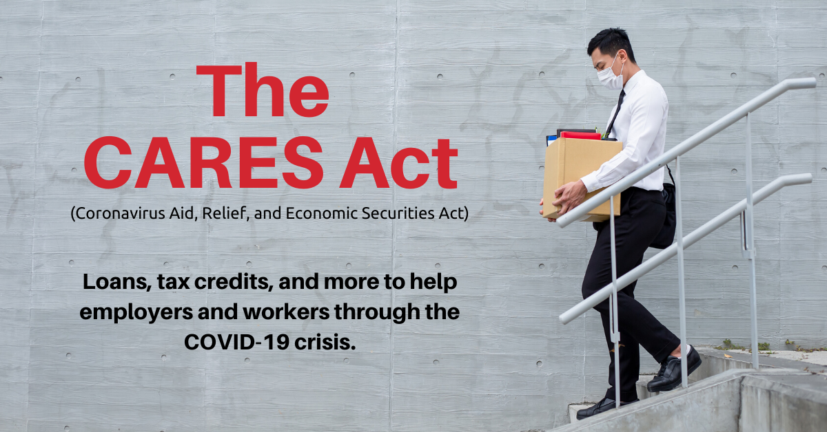 The CARES Act: Providing Fast and Direct Relief for Employers