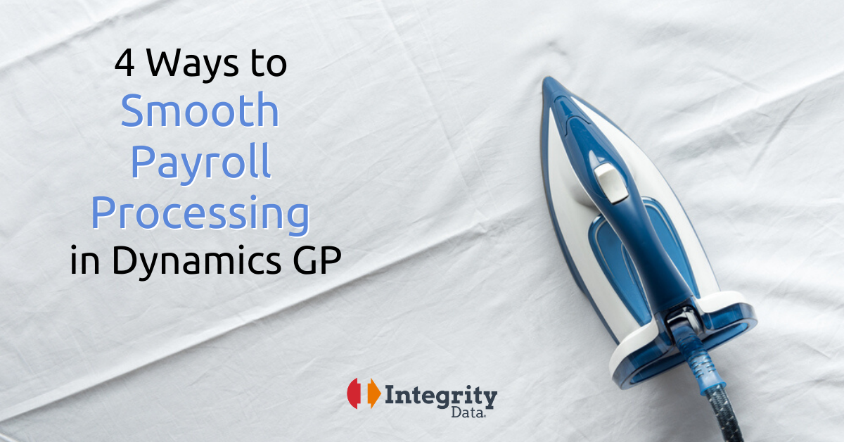 4 Ways to Smooth Payroll Processing in Dynamics GP
